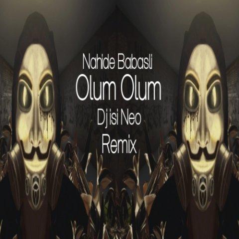 Nahide Babasli - Olum Olum (Dj isi Neo Trap Remix)