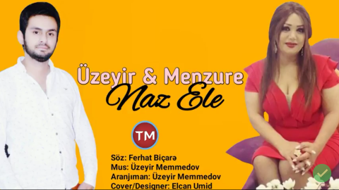Uzeyir Memmedov ft Menzure Musayeva  - Naz Ele 2018
