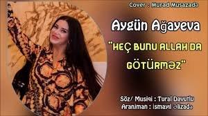 Aygun Agayeva - Hec Bunu Allahda Goturmez 2018