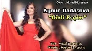 Aynur Dadasova - Gizli Esqim 2018
