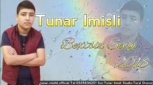 Tunar Imisli - Bextsiz Sevgi 2018 (Super Qemli Seir)