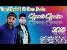 Tural Sedali Ft Oruc Amin - Qemli Qadin 2018 (Yeni Versiyada Dinleyin)