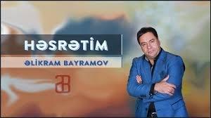 Əlikram Bayramov - Həsrətim Yeni 2019