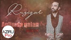 Ruzigar - Aglimda Qalan 2018