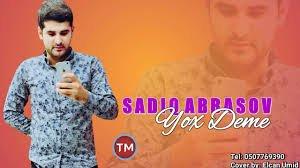 Sadiq Abbasov - Yox Deme 2018
