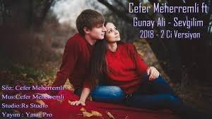 Cefer Meherremli ft Günay Ali - Sevgilim 2018
