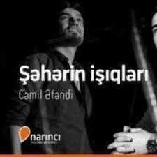 Cemil Efendi - Şeherin işıqları 2018