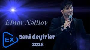 Elnar Xelilov - Seni Deyirler 2018