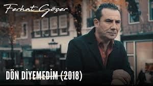 Ferhat Göçer - Dön Diyemedim 2018