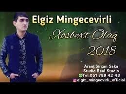 Elgiz Mingecevirli - Xosbext Olaq 2018