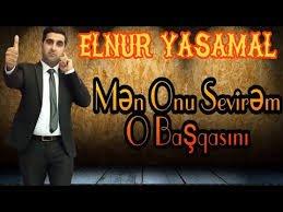 Elnur Yasamal Men Onu Sevirem O Basqasini 2018