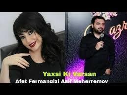 Asif Meherremov Afet Fermanqizi Yaxsi Ki Varsan Grand Az Keyfiyyətli Mp3 Unvani