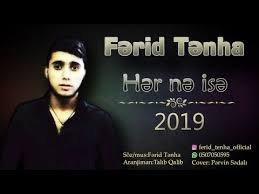 Ferid Tenha - Her Ne Ise 2019
