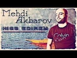 Mehdi Akbarov - Hiss Edirem 2018