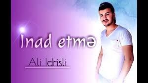 Ali İdrisli - İnad Etme 2018