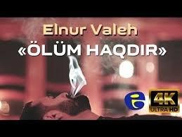 Elnur Valeh - Olum Haqdir O 2019