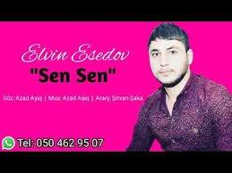 Elvin Esedov - Sen Sen 2019