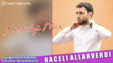 Haceli Allahverdi - Nostalji Mix 2019 eXclusive
