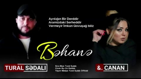 Tural Sedali ft Canan - Behane 2019 eXclusive