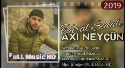 Tural Sedali - Axi Neycun 2019 eXclusive