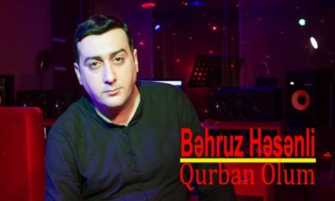 Behruz Hesenli Qurban Olum 2019 Mp3 Yukle 2019 Behruz Hesenli Qurban Olum 2019 Boxca
