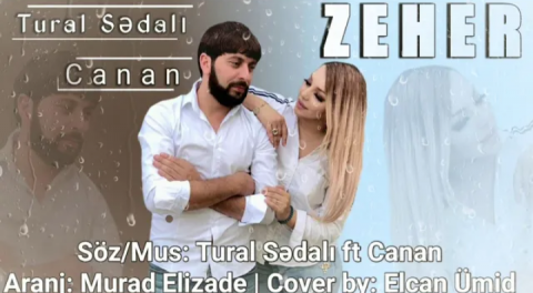 Tural Sedali ft Canan - Zeher 2019 eXclusive