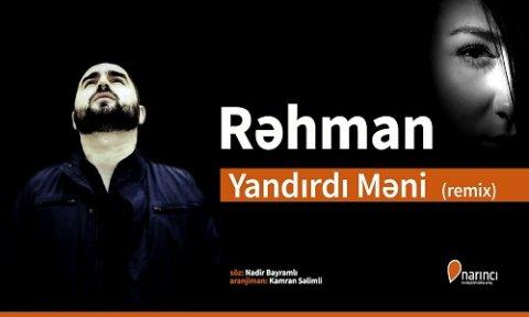 Rehman Yandirdi Meni 2019 Kamran Selimli Remix Mp3 Yukle 2019 Rehman Yandirdi Meni 2019 Kamran Selimli Remix Boxca