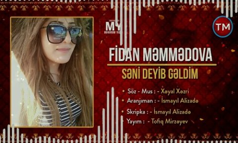 Fidan Memmedova Seni Deyib Geldim 2019 Mp3 Yukle 2019 Fidan Memmedova Seni Deyib Geldim 2019 Boxca