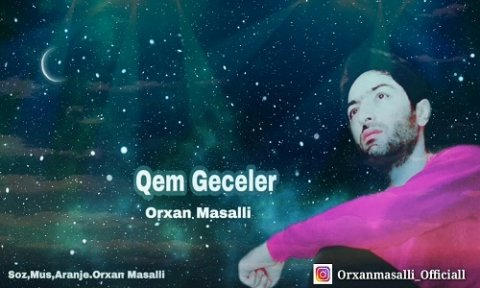 Orxan Masalli Qem Geceler 2019 2 Mp3 Yukle 2019 Orxan Masalli Qem
