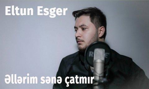 Eltun Esger Ellerim Sene Catmir 2019 Mp3 Yukle 2019 Eltun Esger