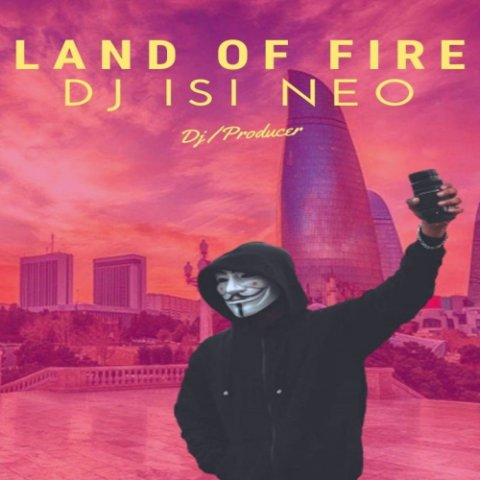 Dj isi Neo - Land Of Fire