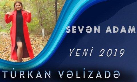 Turkan Velizade Seven Adam 2019 Mp3 Yukle 2019 Turkan Velizade