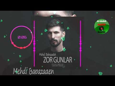 Mehdi Babazadeh Zor Gunler 2020 Mp3 Yukle 2019 Mehdi Babazadeh Zor