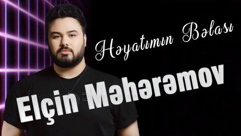 Elcin Meherremov Heyatimin Belasi 2020 Mp3 Yukle 2019 Elcin Meherremov Heyatimin Belasi 2020 Boxca