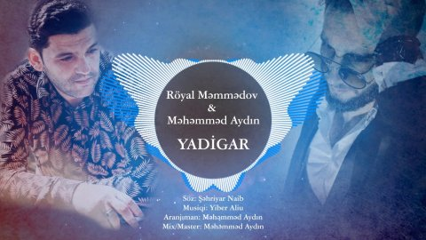 Royal Memmedov Ft Mehemmed Aydin Yadigar 2020 Mp3 Yukle 2019 Royal Memmedov Ft Mehemmed Aydin Yadigar 2020 Boxca