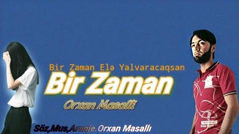 Orxan Masalli Bir Zaman 2020 Remix Mp3 Yukle 2019 Orxan Masalli Bir Zaman 2020 Remix Boxca