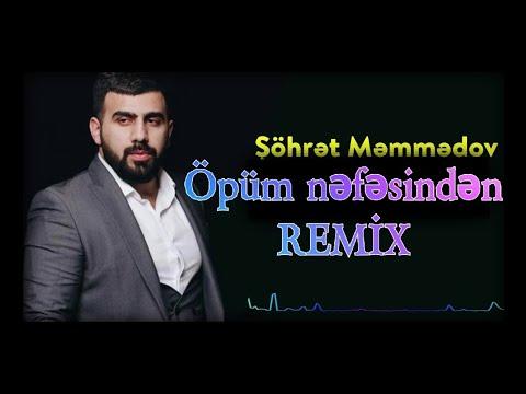 Sohret Memmedov Opum Nefesinden 2020 Remix 1 Mp3 Yukle 2019 Sohret Memmedov Opum Nefesinden 2020 Remix 1 Boxca