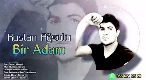 Ruslan  Agsulu - Bir Adam 2021 Exclusive