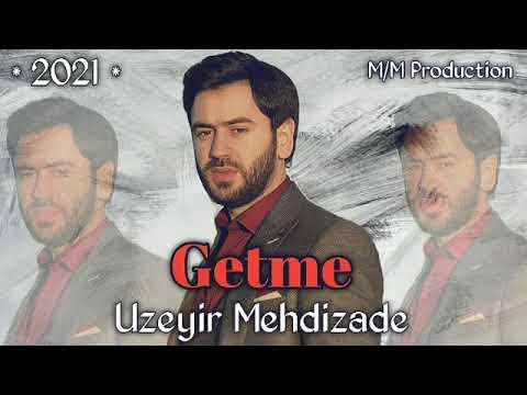 Uzeyir Mehdizade Getme 2021 Mp3 Yukle 2019 Uzeyir Mehdizade Getme 2021 Boxca